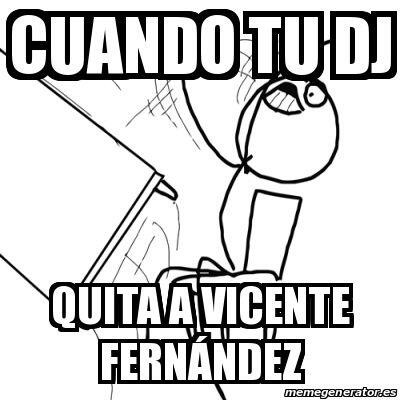"""Cuando tu DJ quita a Vicente Fernández""."