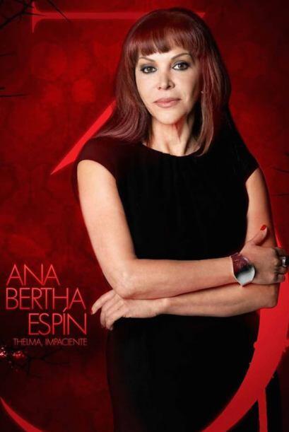 Ana Bertha Espín es Thelma, Impaciente.