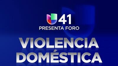 Univision 41 presenta un foro especial sobre violencia doméstica, donde...