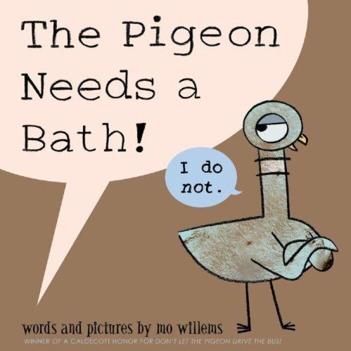 THE PIGEON NEEDS A BATH! - La paloma realmente necesita un baño! Excepto...