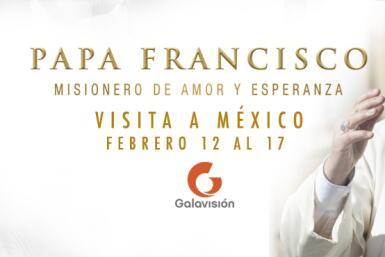 Galavisión Papa Francisco México OK
