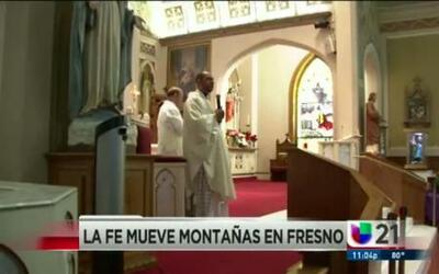 La fe mueve montañas en Fresno