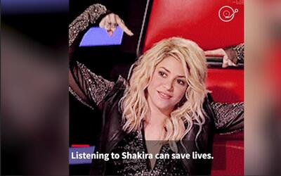 Listening to Shakira can save lives