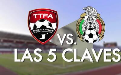 Las 5 claves del Trinidad & Tobago ante México