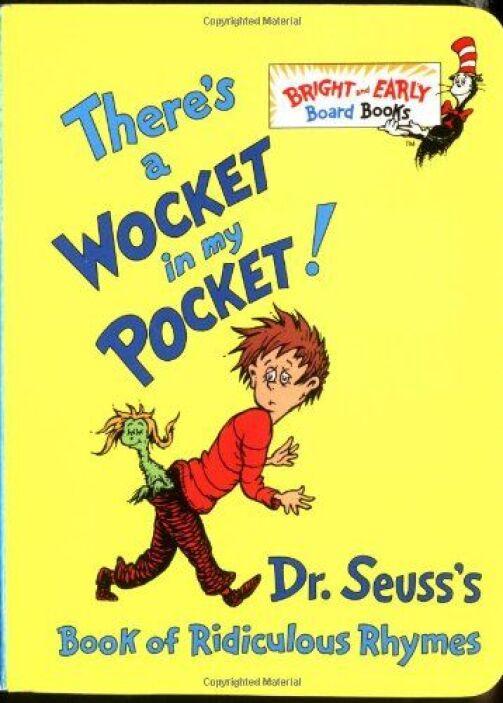THERE'S A WOCKET IN MY POCKET! - Las rimas simples de Seuss son siempre...