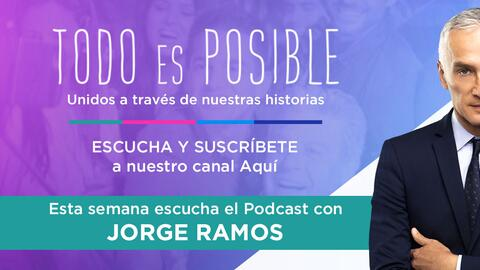 Jorge Ramos Todo es Posible