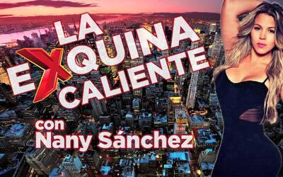 LA EXQUINA CALIENTE CON NANY SANCHEZ.