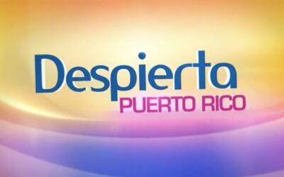 ¡No te pierdas Despierta Puerto Rico!