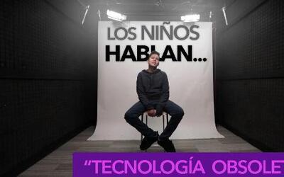 ¿Has visto esta 'tecnología'? Los niños hablan…