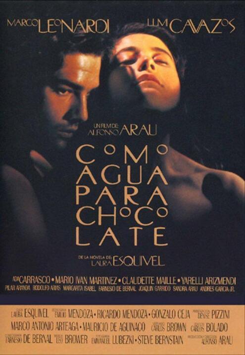 Como agua para chocolate(1992), MéxicoDirector: Alfonso ArauReparto: Mar...
