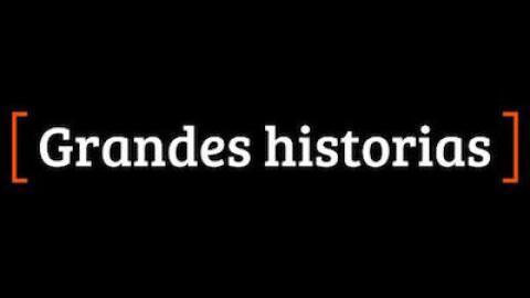 Grandes Historias