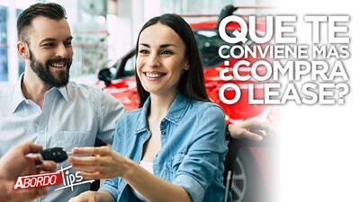 ¿Compra o lease? Qué te conviene más | A Bordo Tips