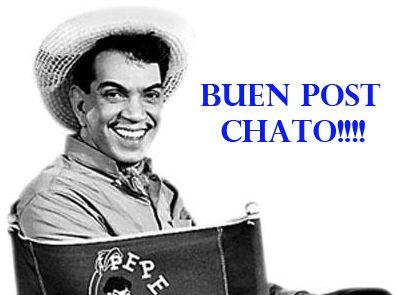 """¡Buen post chato!"""