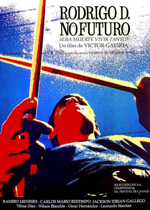 Rodrigo D: No futuro(1990), ColombiaDirector: Víctor GaviriaReparto: Ram...