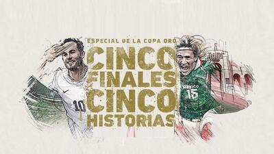 Cinco Finales. Cinco Historias. EE.UU. y México han reinado en la Copa Oro
