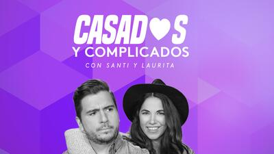 Casados y complicados, con Santi y Laurita