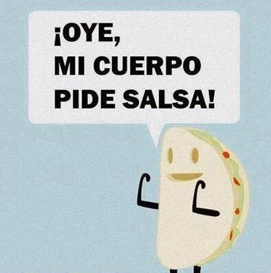 """""""¡Oye, mi cuerpo pide salsa!"""""""