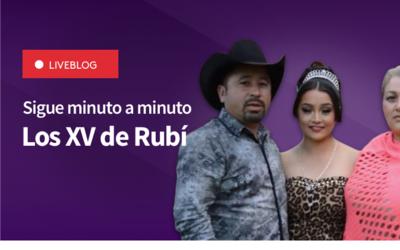 Live Blog: Sigue minuto a minuto los XV de Rubí