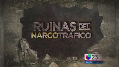Ruinas del narcotráfico - Parte 1