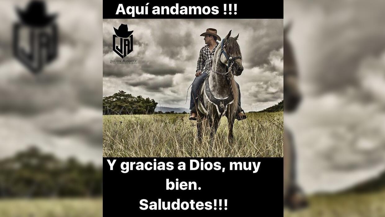 Julión Alvarez anuncia en redes sociales que se encuentra bien.