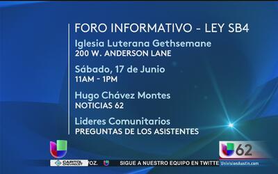 Univision 62 te invita al Foro informativo sobre la ley SB 4