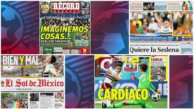 Los titulares de los periódicos de México, un día después de la victoria ante Corea del Sur