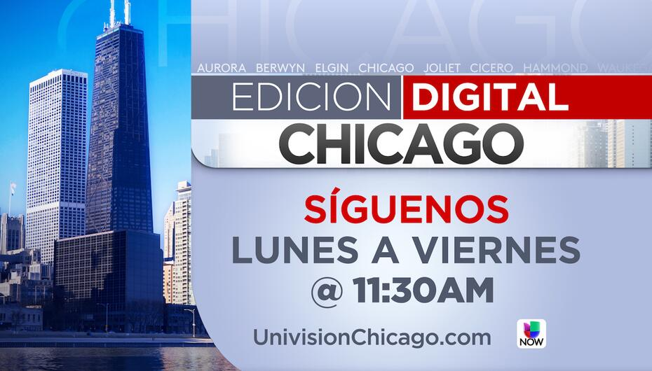 Edición Digital Chicago en Vivo a las 11:30 AM | Chicago ED_CHICAGO_SPLA...