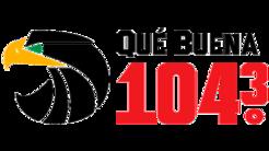 Qué Buena 104.3 FM