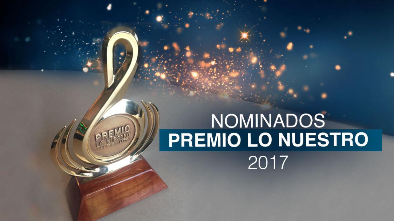 lista completa de nominados a premio lo nuestro 2016 univision lista completa de nominados a premio lo nuestro 2017 univision