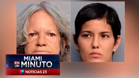 'Miami en un Minuto': arrestan a una madre y su hija tras ser señaladas...