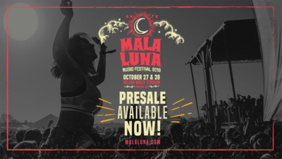 Get the code for Mala Luna tickets for only $98.50